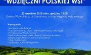 """Pierwsze ogólnopolskie święto """"Wdzięczni polskiej wsi"""""""